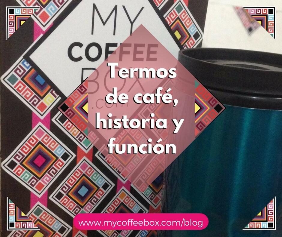 Termos de café, su historia y función